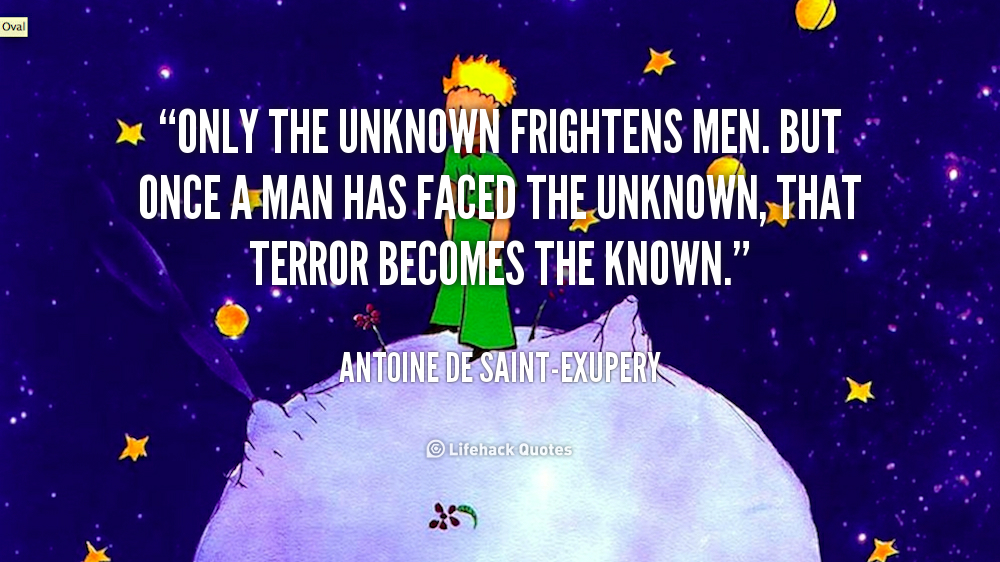 quote-Antoine-de-Saint-Exupery-only-the-unknown-frightens-men-but-once